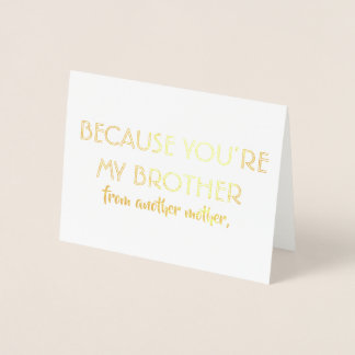 Funny Groomsman or Best Man - You're My Brother Foil Card