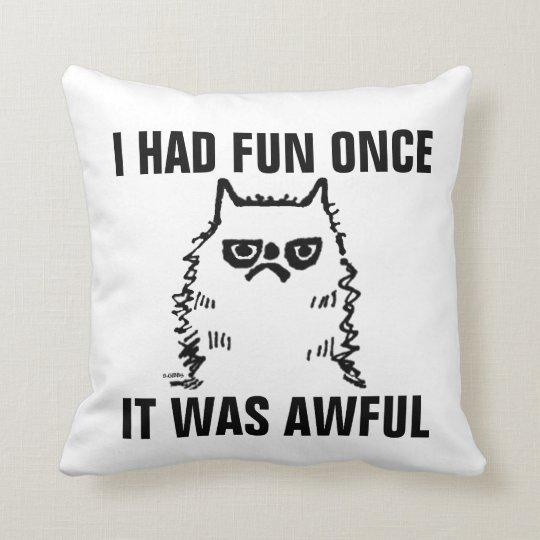 Funny Grumpy Cat pillows, HAD FUN ONCE-AWFUL Throw Pillow