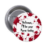 Funny Halloween welcome bloody psycho Nurse 2 Inch Round Button