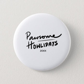 Funny Hand Lettered Pawsome Howlidays Dog Holiday 2 Inch Round Button