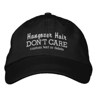 Funny Hangover Hair Don't Care custom text Embroidered Hat