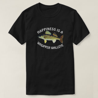 "Funny ""Happiness is a Whopper Walleye"" T-Shirt"