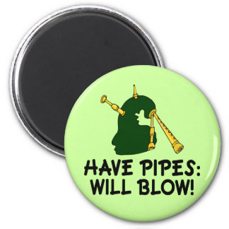 Funny Have Pipes Will Blow Bagpiper Gift Magnet