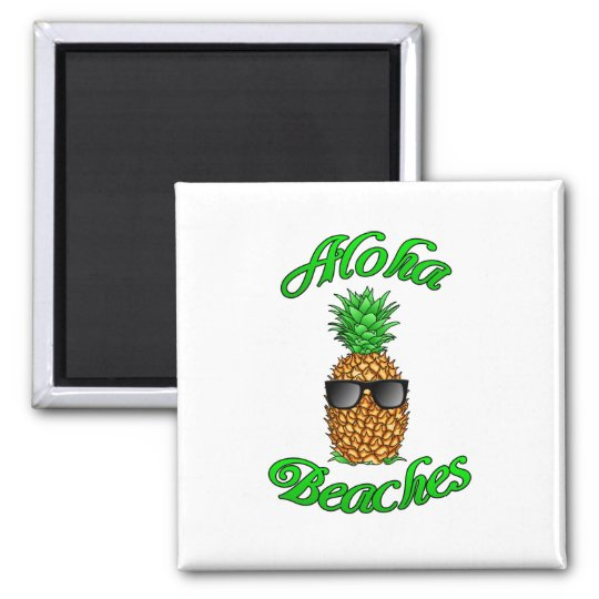 Funny Hawaiian Pineapple Aloha Beaches Magnet