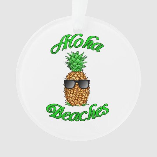 Funny Hawaiian Pineapple Aloha Beaches Ornament