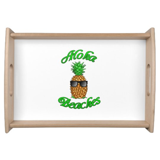 Funny Hawaiian Pineapple Aloha Beaches Serving Tray