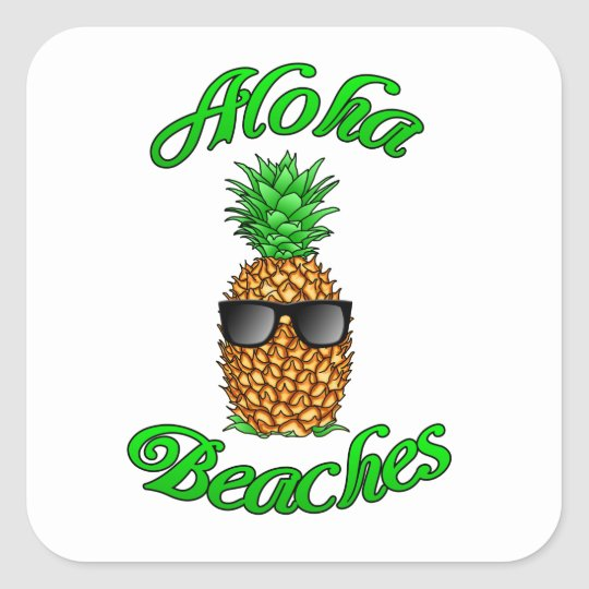 Funny Hawaiian Pineapple Aloha Beaches Square Sticker