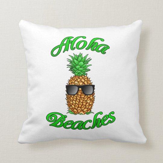 Funny Hawaiian Pineapple Aloha Beaches Throw Pillow