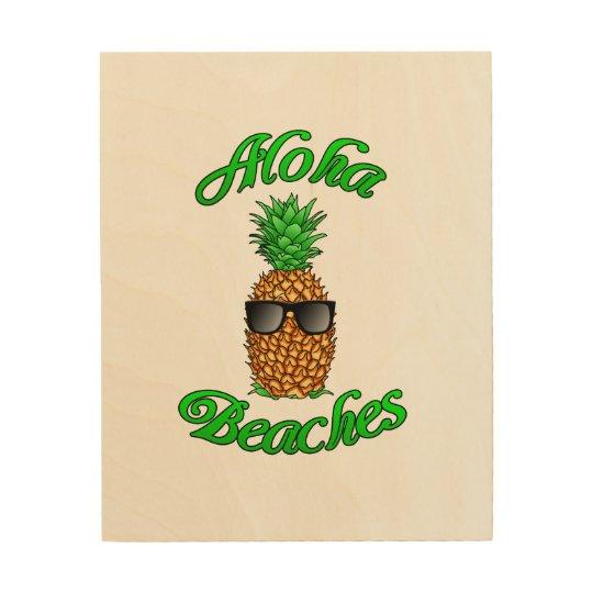 Funny Hawaiian Pineapple Aloha Beaches Wood Wall Decor