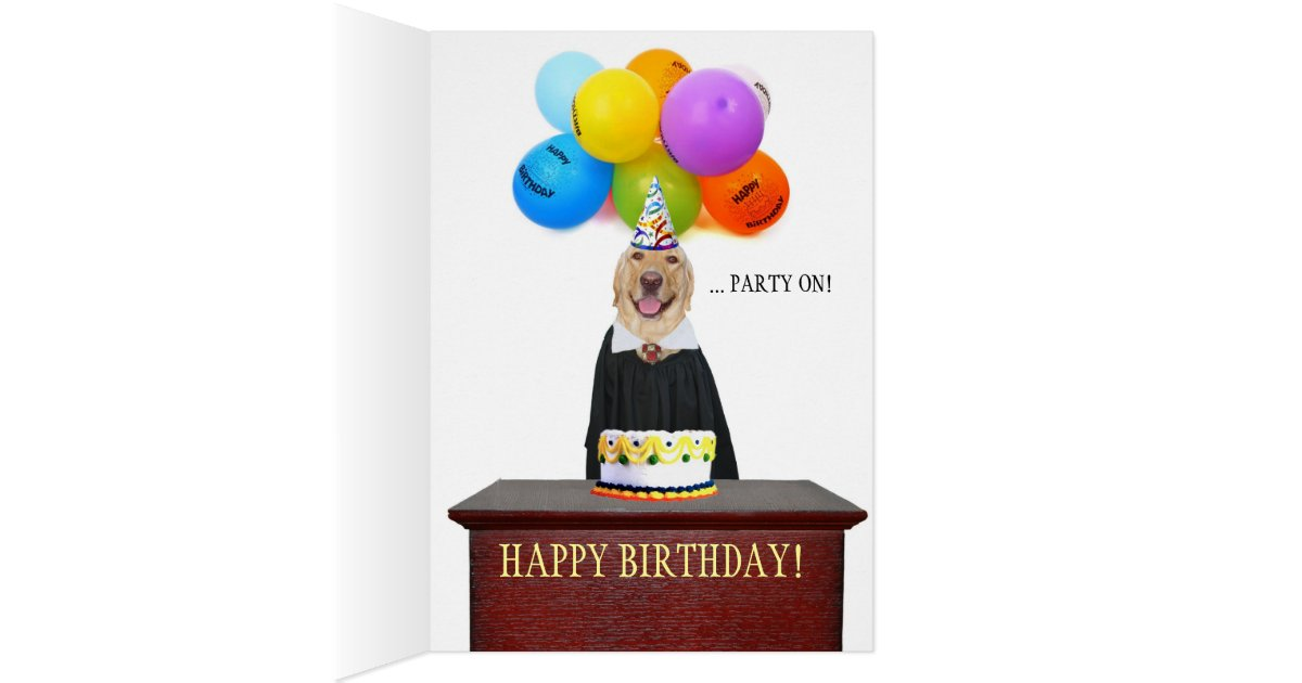 Funny Here Comes the Judge Dog Birthday Card – Dog Birthday Card
