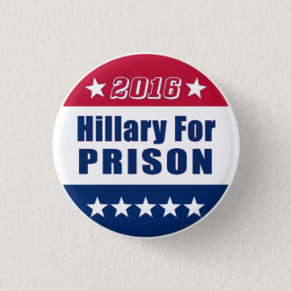 Funny | Hillary For Prison | Election 2016 1 Inch Round Button