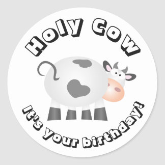 Funny Holy Cow It's Your Birthday Classic Round Sticker