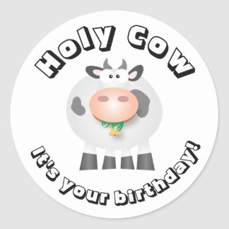 Funny Holy Cow It's Your Birthday Round Sticker