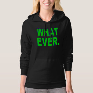 Funny Hoodie What Ever Lime Green Logo