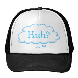 Funny HUH? Thought Bubble Thinking Cap Trucker Hat