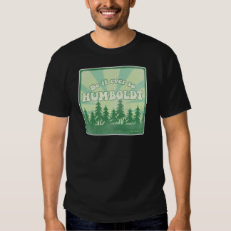 Funny Humboldt County T-shirts