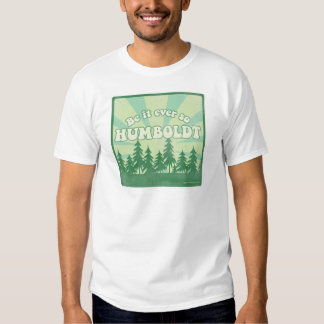 Funny Humboldt County Tees