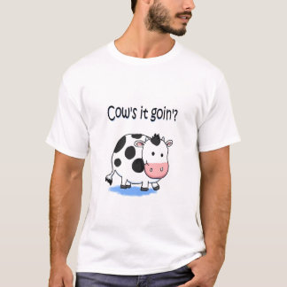 Funny Humor Cow Cow's It Goin'?  T-Shirt