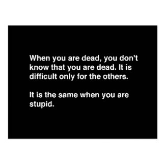 FUNNY HUMOR QUOTES DEAD STUPID LAUGHS INSULTS COMM POSTCARD