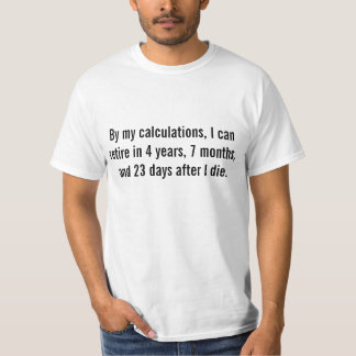 Funny Humor Retirement Tee T Shirt Top Silly