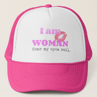 Funny I Am Woman Quote Trucker Hat