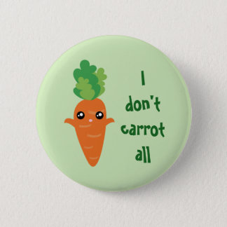 Funny I don't Carrot All Food Pun Humor Cartoon 2 Inch Round Button