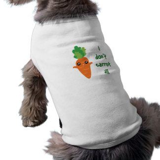 Funny I don't Carrot All Food Pun Humor Cartoon Doggie Shirt