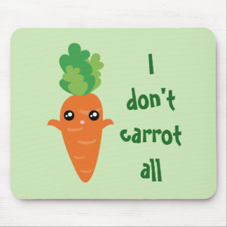 Funny I don't Carrot All Food Pun Humor Cartoon Mouse Pad