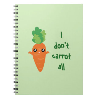 Funny I don't Carrot All Food Pun Humor Cartoon Spiral Notebook