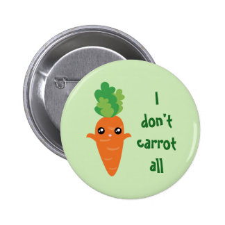 Funny I don't Carrot All Food Pun Humour Cartoon 2 Inch Round Button