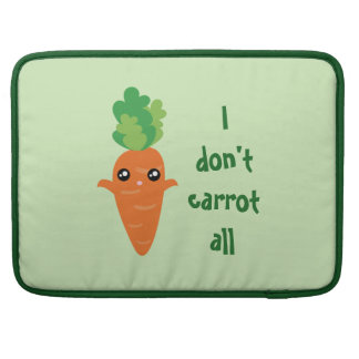 Funny I don't Carrot All Punny Cute Food Pun Humor Sleeve For MacBooks