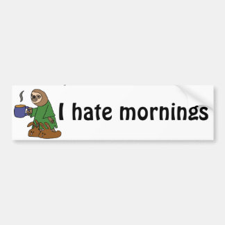 Funny I Hate Mornings Sloth Cartoon Bumper Sticker