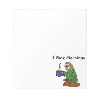 Funny I Hate Mornings Sloth Cartoon Notepad