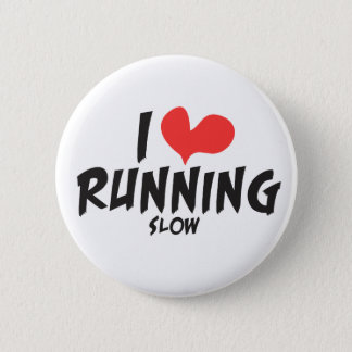 Funny I heart (love) Running SLOW 2 Inch Round Button