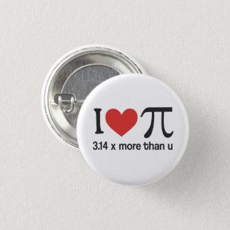 Funny I heart Pi - 3.14 x more than u Button