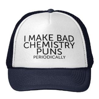 Funny I make bad chemistry puns periodically joke Trucker Hat