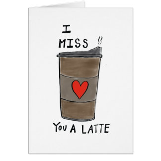 Funny I Miss You Card,  I Miss You A Latte Card