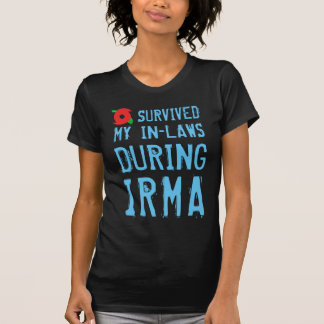 Funny I Survived My In-Laws During Irma T-Shirt