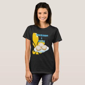 Funny I Want My Beignet & Eat it Too T-Shirt