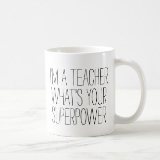Funny I'm a teacher what's your superpower #1 gift Classic White Coffee Mug