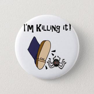 Funny I'm Killing it Spider Design 2 Inch Round Button