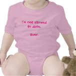 Funny I'm Not Allowed to Date baby girl humourous Bodysuits