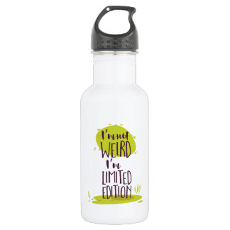 Funny I'm Not Weird I'm Limited Edition 532 Ml Water Bottle