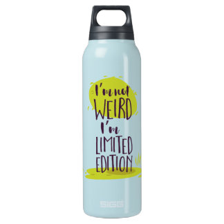 Funny I'm Not Weird I'm Limited Edition Insulated Water Bottle
