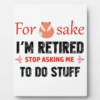 Funny I'm retired designs Plaque