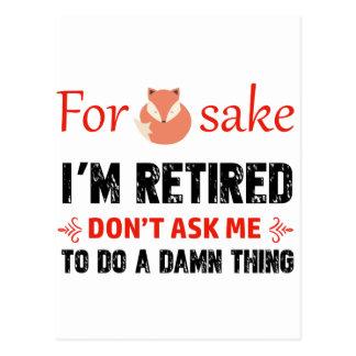 Funny I'm retired designs Postcard