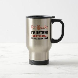 Funny I'm retired designs Travel Mug
