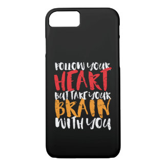 Funny Inspirational Quote Follow Your Heart iPhone 8/7 Case