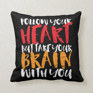 Funny Inspirational Quote Follow Your Heart Throw Pillow