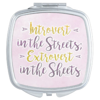 Funny Introvert Streets Extrovert Sheets Humor Compact Mirrors